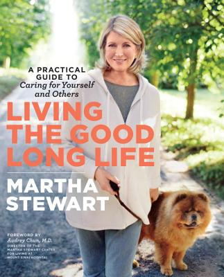 Living the Good Long Life By Stewart, Martha