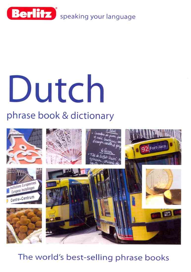 Berlitz Dutch Phrase Book and Dictionary By Berlitz International, Inc.