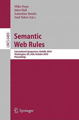 Semantic Web Rules By Dean, Mike (EDT)